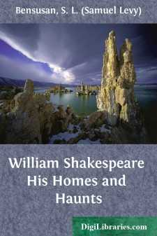 William Shakespeare His Homes and Haunts