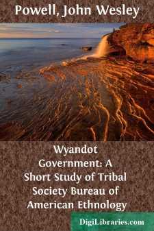 Wyandot Government: A Short Study of Tribal Society Bureau of American Ethnology
