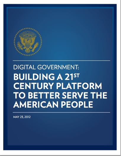 Digital Government: Building a 21st Century Platform to Better Serve the American People (report cover)