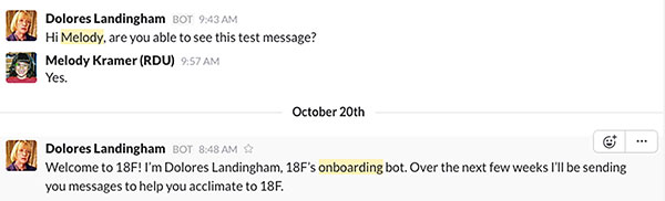 Screencapture of interaction with Mrs Dolores Landingham, an onboarding bot developed by the A P I team.