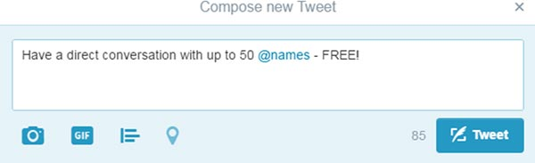 Screen capture of a compose new tweet box with a line of text that reads, Have a direct conversation with up to 50 at-names - Free.