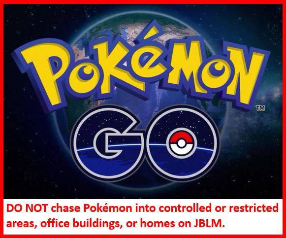 Pokémon Go logo and the Joint Base Lewis-McChord warning, DO NOT chase Pokémon into controlled or restricted areas, office buildings, or homes on base.