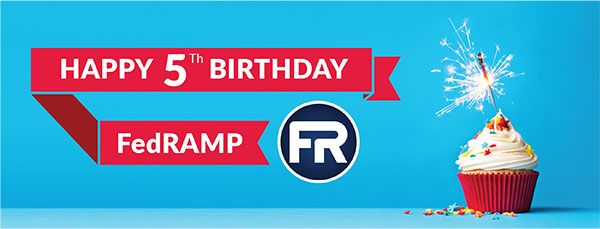 Banner graphic with new logo and cupcake for FedRAMP's 5th birthday.