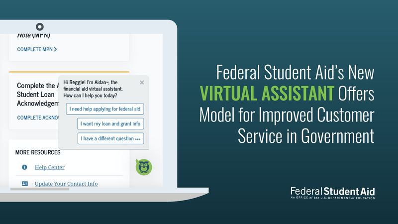 Graphic showing a laptop that reads Federal Student Aid's new Virtual Assistant offers model for improved customer service in government