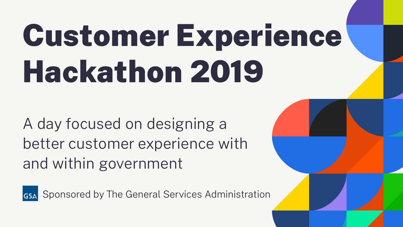GSA Customer Experience Hackathon 2019 / Digital gov