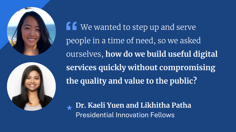 Headshots of Kaeli Yuen and Likhitha Patha, who are both smiling. The quote reads, We wanted to step up and serve people in a time of need, so we asked ourselves, how do we build useful digital services quickly without compromising the quality and value to the public?