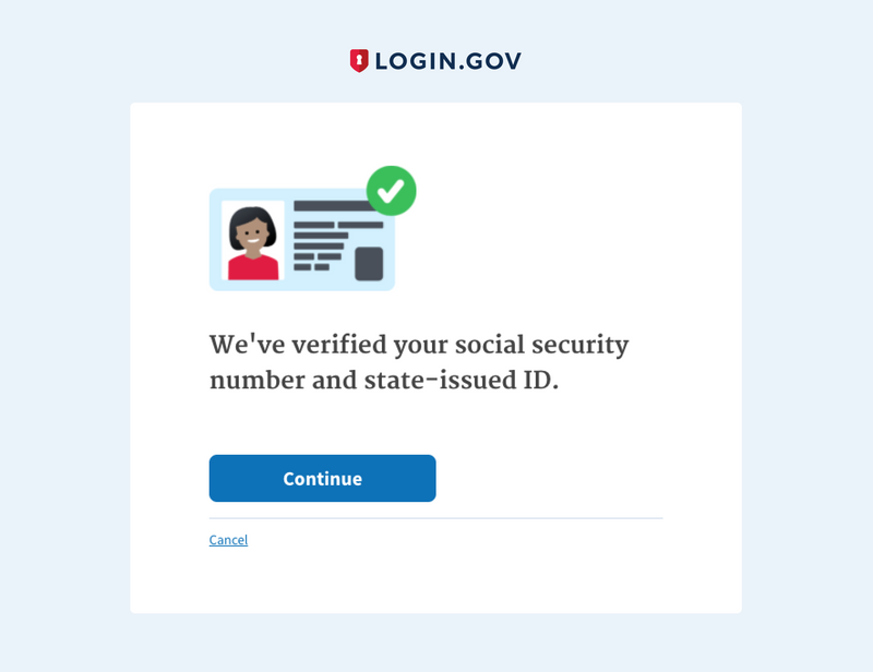 A screenshot of a login.gov verification page reads, We've verified your social security number and state-issued ID. It has a large blue button to continue, and a small text link to cancel.