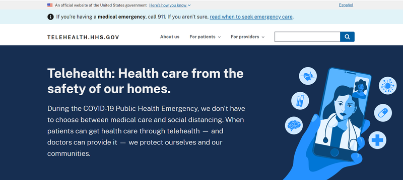 The homepage of telehealth.hhs.gov. White text on a dark blue background reads, Telehealth: Health care from the safety of our homes. Illustrated in bright blue, a blue hand is holding a phone and is on a video conference with a health care professional.