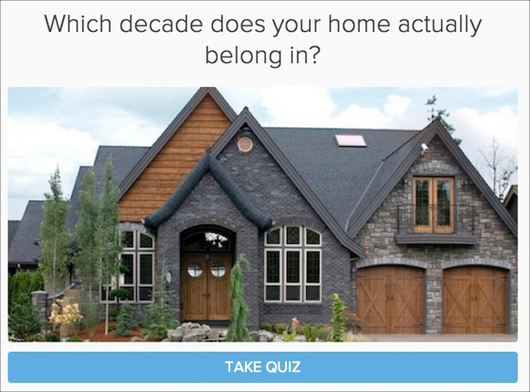"A home improvement company using a quiz to generate leads with their ""Which decade does your home actually belong in?"""