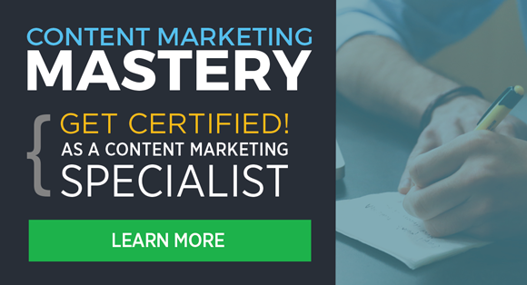 Get certified as a Content Marketing Specialist!