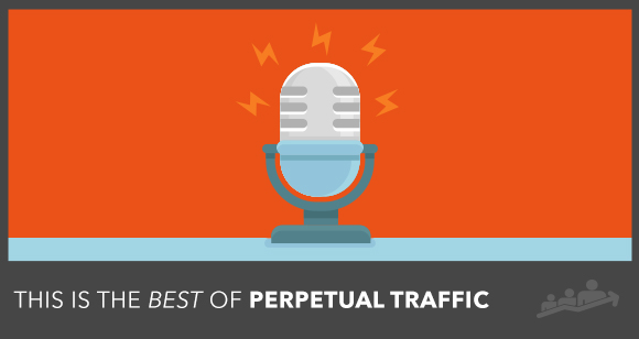 best perpetual traffic episodes