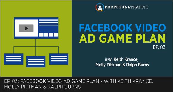 Episode 03: Facebook Video Ad Game Plan