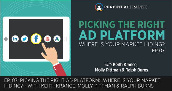 Episode 07: Picking the Right Ad Platform: Where is Your Market Hiding?