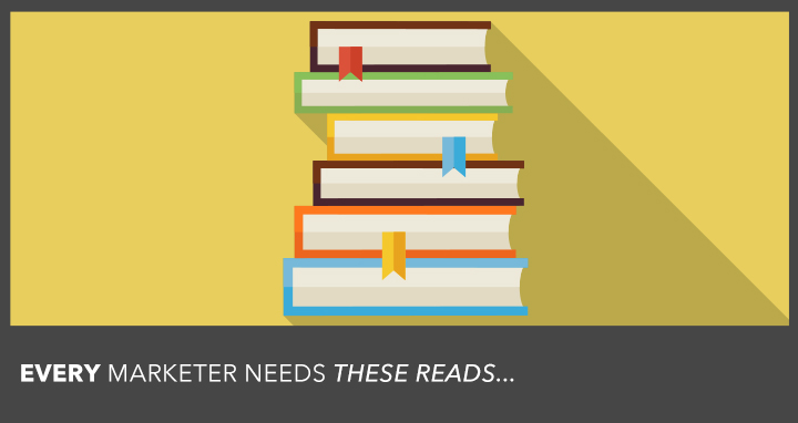 5 Books All Marketers Should Read (...But Probably Haven't)