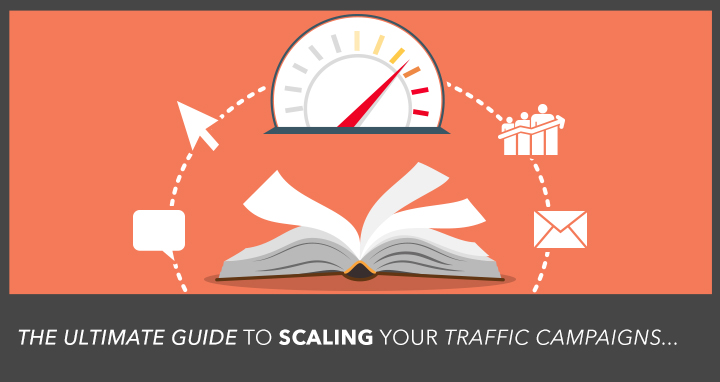The Ultimate Guide to Scaling Paid Traffic Campaigns