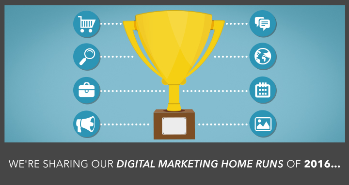 11 Digital Marketing Experts Share Their Marketing Home Run of 2016