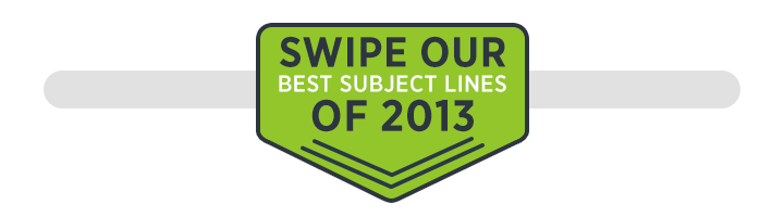 Swipe our best subject lines of 2013