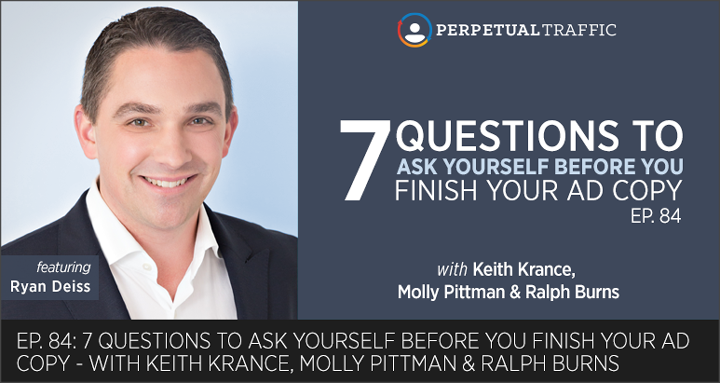 Episode 84: Ryan Deiss: 7 Questions I Ask Myself Before I Finish Writing Ad Copy