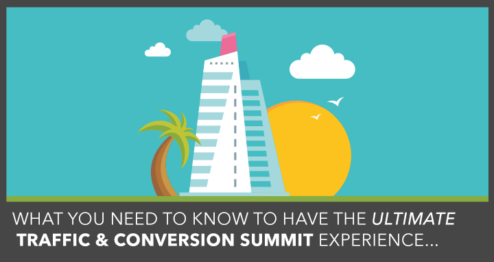 How to Have the Ultimate Traffic & Conversion Summit 2017 Experience