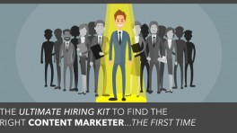How to Hire a Content Marketer: A Complete Hiring Kit for Recruiting, Selecting, & Training