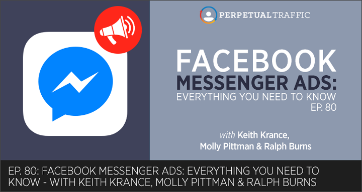 Episode 80: Facebook Messenger Ads: Everything You Need to Know
