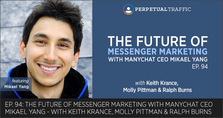 Future of Messenger Marketing with ManyChat CEO Mikael Yang