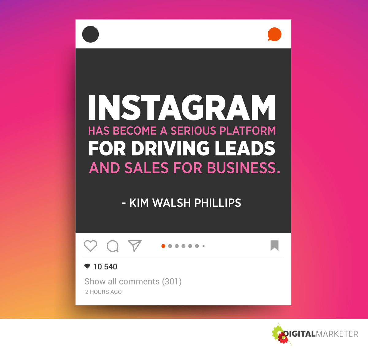 """Instagram has become a serious platform for driving leads and sales for business."" ~Kim Walsh-Phillips"