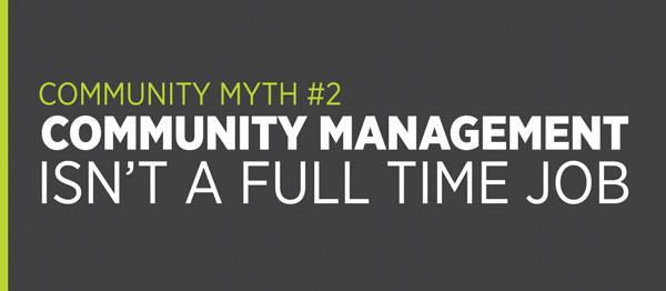 Community Myth #2: Community management isn't a full time job