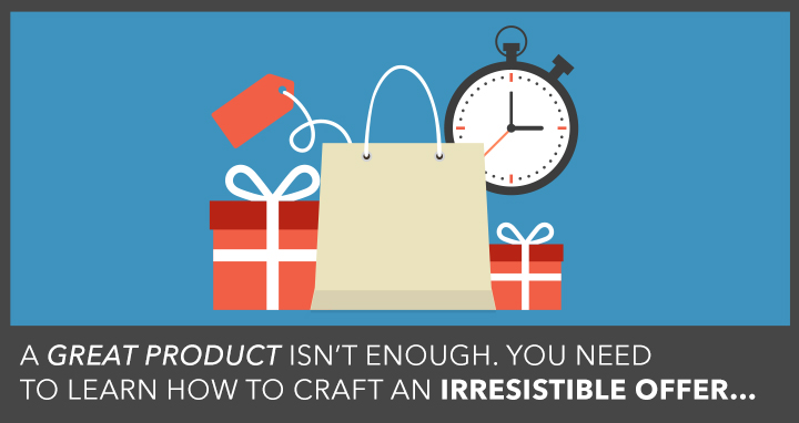how to craft an irresistible offer
