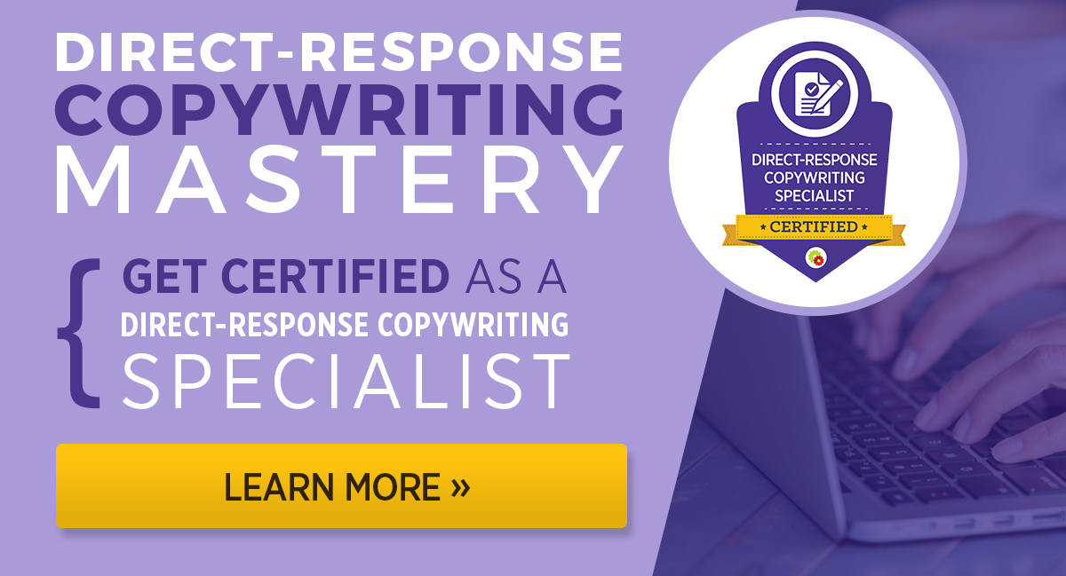 Get certified as a Direct-Response Copywriting Specialist!