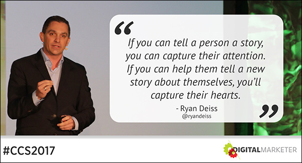 """If you can tell a person a story, you can capture their attention. If you can help them tell a new story about themselves, you'll capture their hearts."" ~Ryan Deiss"