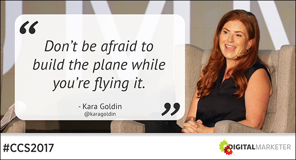 """Don't be afraid to build a plane while you're flying it."" ~Kara Goldin"
