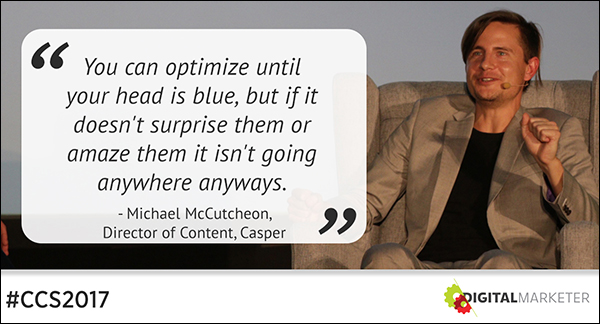 """You can optimize until your head is blue, but if it doesn't surprise them or amaze them it isn't going anywhere anyway."" ~Michael McCutcheon"