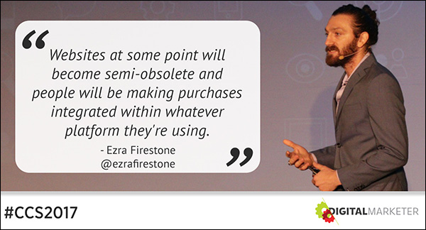 """Websites at some point will become semi-obsolete and people will be making purchases integrated within whatever platform they're using."" ~Ezra Firestone"