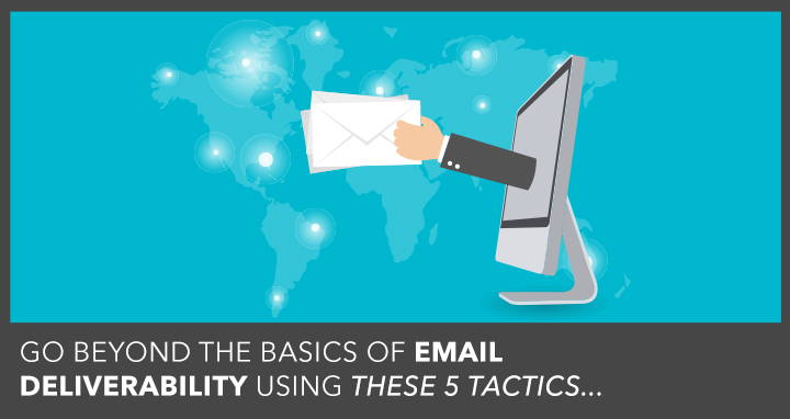 advanced email deliverability tactics