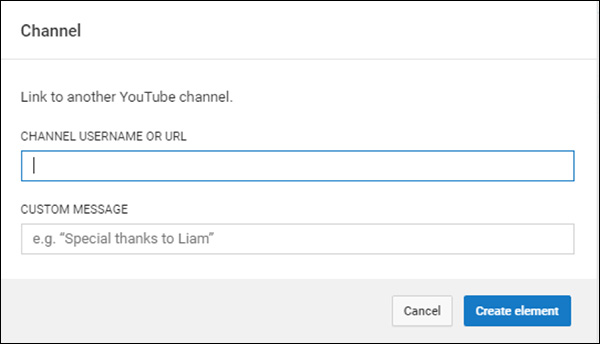 With the Channel option, you can choose another YouTube channel to promote, along with a custom message