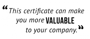 """This certificate can make you more valuable to your company."""