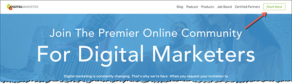 "A ""Start Here"" link was added sitewide to the DigitalMarketer website to maximize exposure to the resource"