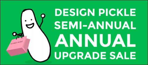 Design Pickle Semi-Annual Annual Upgrade Sale