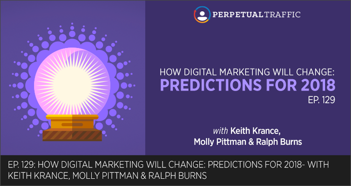 perpetual traffic digital marketing predictions 2018