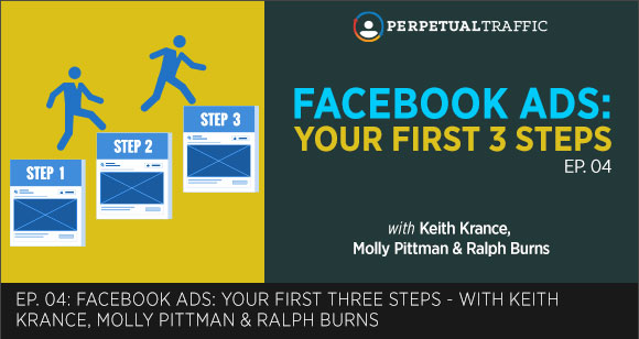 Episode 04: Your First 3 Steps: Facebook Ads [Case Study: Betty Rocker Part One]