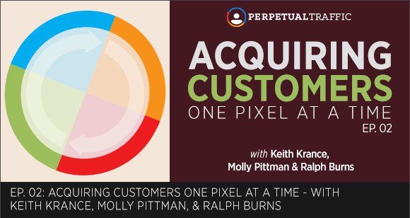 Episode 02: Acquiring Customers One Pixel at a Time