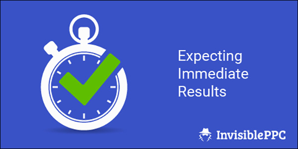 Manage AdWords Customer Expectations Scenario 2: Expecting Immediate Results