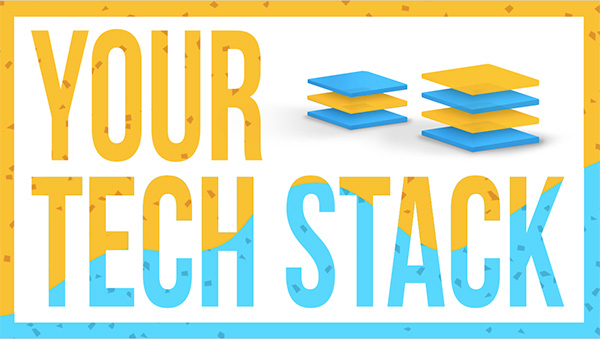 Your Tech Stack