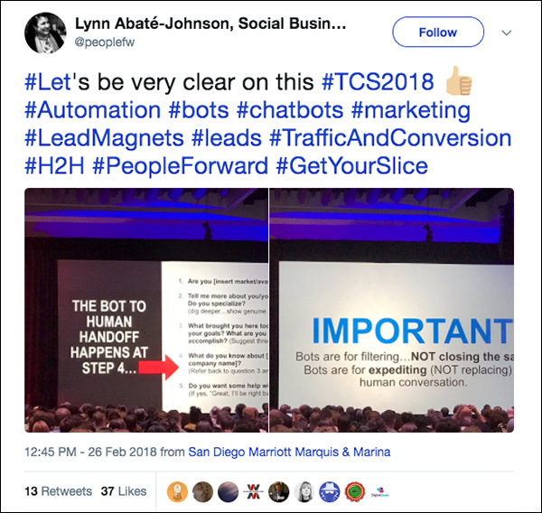 Bots are for filtering, NOT for closing the sale. Bots are for expediting (NOT replacing) human conversation. Tweet from Traffic & Conversion Summit 2018 attendee.
