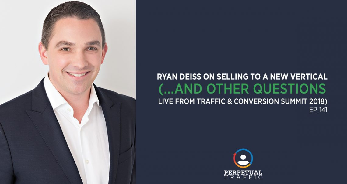 ryan deiss selling to new vertical