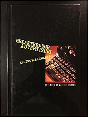 Breakthrough Advertising by Eugene M. Schwartz