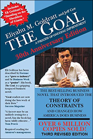 The Goal: A Process of Ongoing Improvement by Eliyahu M. Goldratt & Jeff Cox
