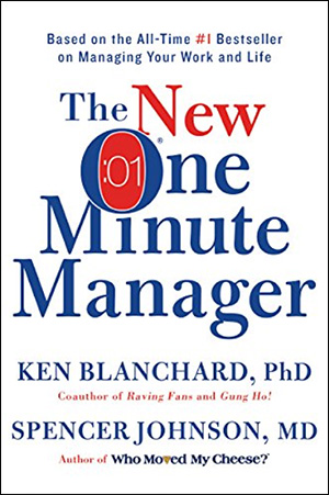 The New One Minute Manager by Ken Blanchard, PhD & Spencer Johnson, MD