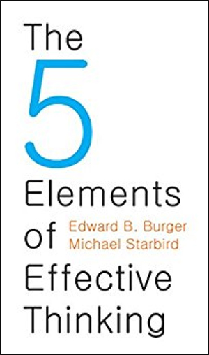 The 5 Elements of Effective Thinking by Edward B. Burger & Michael Starbird